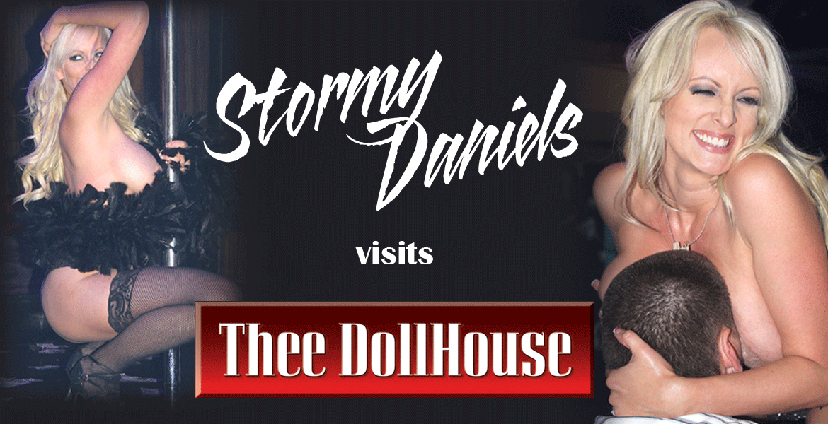 STORMY DANIELS ROCKED THEE DOLL HOUSE!