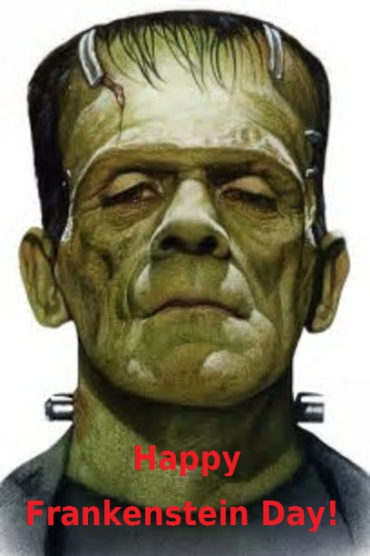 "Today is ""National Frankenstein Day"""